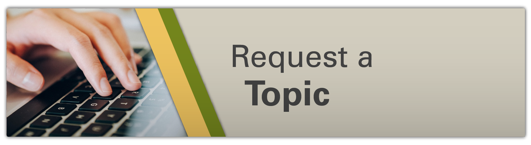 Request a Topic